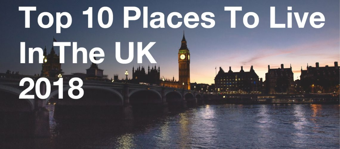 top-places-to-live-in-the-uk-2018